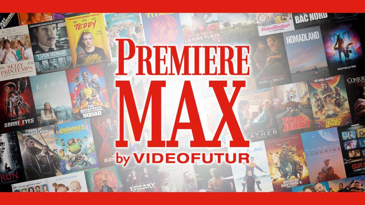 PREMIERE MAX by VIDEOFUTUR : découvrez dès maintenant la plateforme de VOD