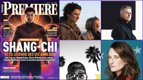 Summary of Premiere n ° 521: Shang-Chi, Camille Cottin, Dune, Cannes 2021, Bruno Dumont, Oxmo Puccino ...